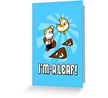 I'm-a Leaf! Greeting Card