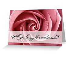 be my bridesmaid Greeting Card