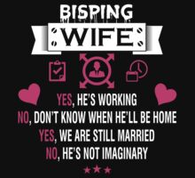 BISPING My Wife - T Shirt, Hoodie, Hoodies, Year, Birthday  by oaoatm