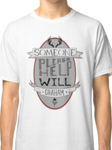 Someone Please Help Will Graham Classic T-Shirt