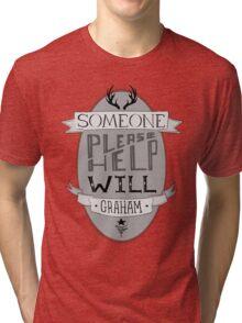 Someone Please Help Will Graham Tri-blend T-Shirt