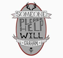 Someone Please Help Will Graham Unisex T-Shirt