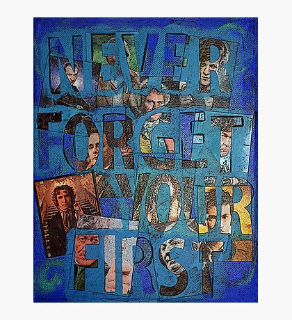 You Never Forget Your First Doctor Photographic Print