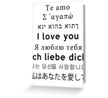 I Love You - Multiple Languages 3 Greeting Card