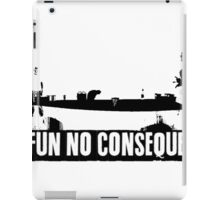 Had Fun No Consequences iPad Case/Skin