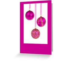Christmas card with pink baqubles Greeting Card