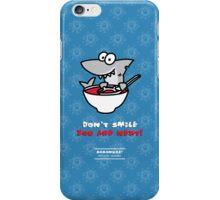 Fin's soup – Beware the shark iPhone Case/Skin