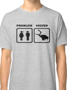 PROBLEM SOLVED WIFE SHOUTING AT DIVER Classic T-Shirt