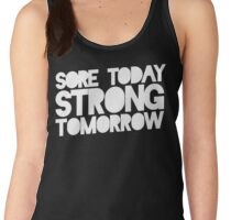 Sore today strong tomorrow fitness Women's Tank Top