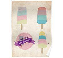 We love ice cream Poster