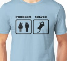 PROBLEM SOLVED WIFE SHOUTING AT SKATEBOARDER Unisex T-Shirt