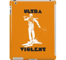 A Clockwork Orange Ultra Violent iPad Case/Skin