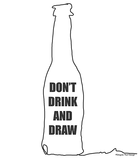 Don't Drink and Draw by Traci VanWagoner