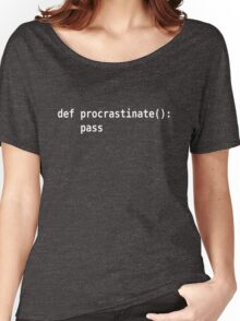 def procrastinate pass - Programmer Humor for Pythonistas White Font Women's Relaxed Fit T-Shirt