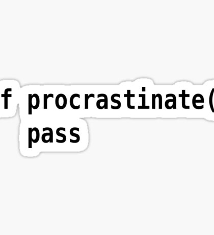 def procrastinate pass - Programmer Humor for Pythonistas Black Font Sticker