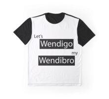"""Until Dawn- """"Let's WendiGO, my WendiBRO."""" Graphic T-Shirt"""