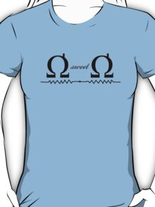 Ohm Sweet Ohm - T Shirt T-Shirt