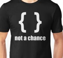 Braces not a chance - Humorous Design for Python Programmers White Font Unisex T-Shirt