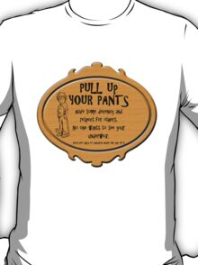 Pull Up Your Pants T-Shirt