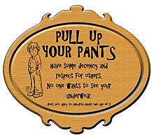 Pull Up Your Pants Photographic Print