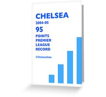 95 Points Premier League Record - Chelsea 2004/05 Greeting Card
