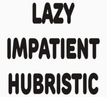 LAZY IMPATIENT HUBRISTIC - 3 Virtues of a Programmer Black Text Kids Tee