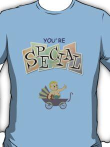 You're S.P.E.C.I.A.L. T-Shirt