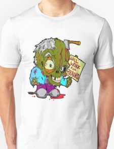 Will work for Brains Unisex T-Shirt