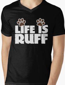 Life is ruff Dog lovers Mens V-Neck T-Shirt