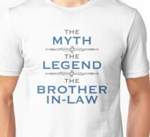 Myth Legend Brother-In-Law Unisex T-Shirt