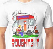 Roughing It Unisex T-Shirt
