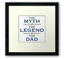 Myth Legend Dad Framed Print