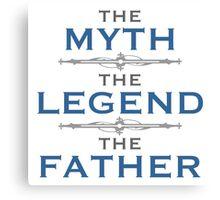Myth Legend Father Canvas Print
