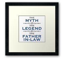 Myth Legend Father-In-Law Framed Print