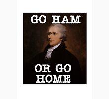 Go Ham or Go Home Unisex T-Shirt
