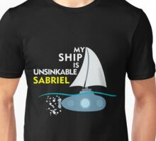 My Ship is unsinkable - Sabriel Unisex T-Shirt