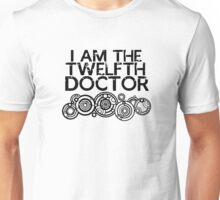 i am the twelfth doctor Unisex T-Shirt