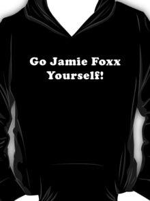 Go Jamie Foxx Yourself! T-Shirt