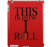 This Is How I Roll! iPad Case/Skin