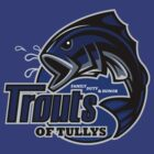 Trouts of Tullys by Saintsecond