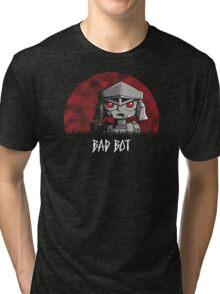 Bad Bot Tri-blend T-Shirt