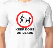 Keep Dogs on a Leash Unisex T-Shirt