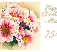 Happy 75th Birthday Mum by starprice
