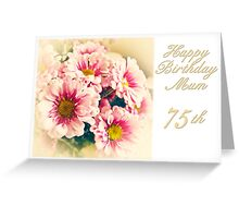 Happy 75th Birthday Mum Greeting Card