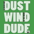 Dust, Wind, Dude! by Technohippy