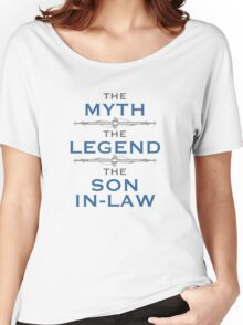 Myth Legend Son-In-Law Women's Relaxed Fit T-Shirt