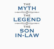 Myth Legend Son-In-Law Unisex T-Shirt