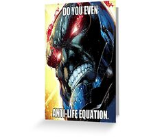 Do you even Anti-Life Equation? Greeting Card