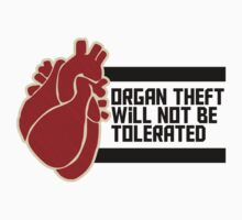 ORGAN THEFT WILL NOT BE TOLERATED Kids Clothes