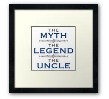 Myth Legend Uncle Framed Print
